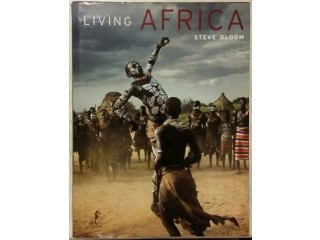 Living Africa di Steve Bloom Collana: Terre d'Africa Ed. L'Ippocampo, 2008 nuovo