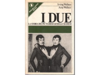 I DUE di Irving Wallace, Amy Wallace