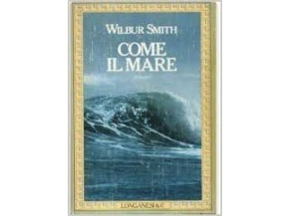 COME IL MARE di Wilbur Smith