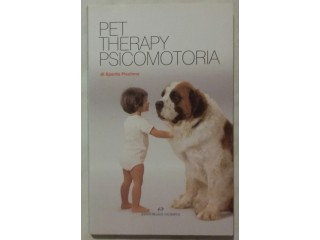 Pet therapy psicomotoria di Spartia Piccinno; Editoriale Olimpia, 2010 nuovo