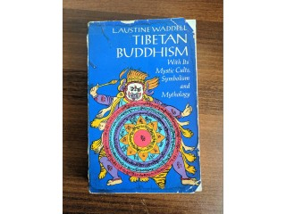 Tibetan Buddhism (waddell, reprint of a rare text of 1895)