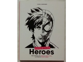 Marketing heroes.Fare impresa tra manga e rock'n'roll Bassel Bakdounes 1°Ed:Velvet Media, 2018 nuovo